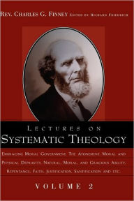Lectures on Systematic Theology - Charles Grandison Finney