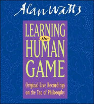 Learning the Human Game - Alan Watts