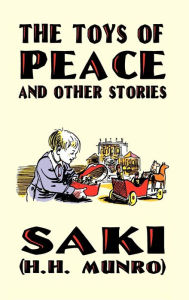 The Toys Of Peace And Other Stories - Saki