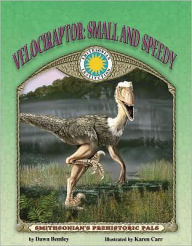 Velociraptor: Small and Speedy (Smithsonian's Prehistoric Pals Series) - Dawn Bentley