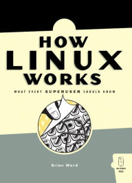 How Linux Works - Brian Ward