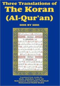 Three Translations Of The Koran (Al-Qur'An) Side-By-Side - Hafiz Abdullah Yusuf Ali