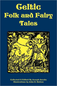 Celtic Folk And Fairy Tales - Joseph Jacobs
