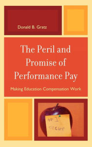 Peril And Promise Of Performance Pay - Donald B. Gratz