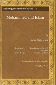 Mohammed And Islam - Ignaz Goldziher