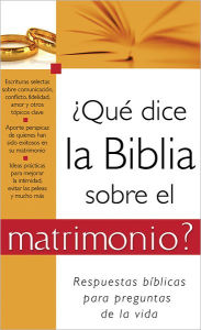 Que dice la Biblia sobre el matrimonio?: What the Bible Says About Marriage - Barbour Publishing, Inc.