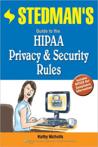Stedman's Guide to the HIPAA Privacy & Security Rules - Kathy Nicholls