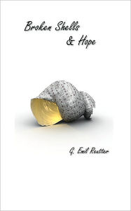 Broken Shells and Hope - G. Emil Reutter