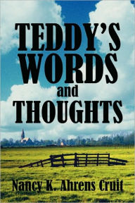 Teddy's Words And Thoughts - Nancy K. Ahrens Cruit