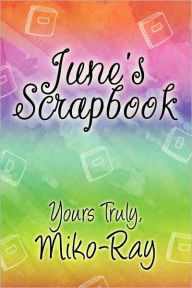 June's Scrapbook - Yours Truly Miko-Ray