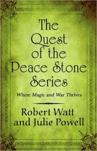 The Quest Of The Peace Stone Series - Robert Watt