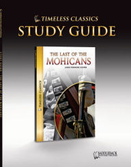 The Last of the Mohicans Study Guide (Timeless Classics Series) - Saddleback Educational Publishing