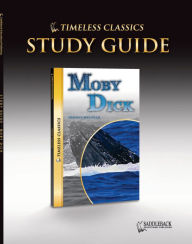 Moby Dick Study Guide- Timeless Classics - Saddleback Educational Publishing Staff