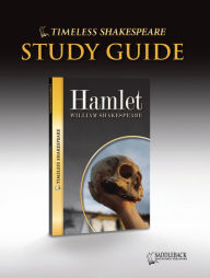 Hamlet Study Guide (Timeless Shakespeare Classics Series) - William Shakespeare