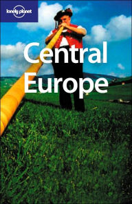 Lonely Planet: Central Europe - Paul Smitz