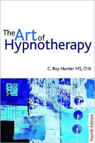 The Art of Hypnotherapy - C. Roy Hunter