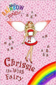 Chrissie the Wish Fairy (Rainbow Magic Series) - Daisy Meadows