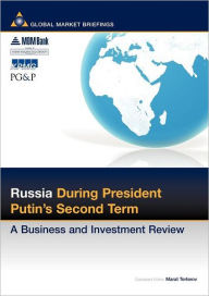 Russia During Putin's Second Term: A Business and Investment Review - Marat Terterov