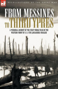 From Messines To Third Ypres - Thomas Floyd