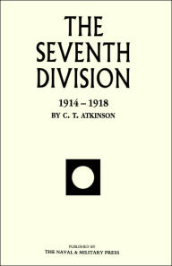 Seventh Division 1914-1918 - By  C.T.Atkinson