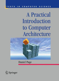 A Practical Introduction to Computer Architecture - Daniel Page