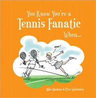 You Know You're a Tennis Fanatic When . . . - Mike Haskins
