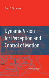 Dynamic Vision for Perception and Control of Motion - Ernst Dieter Dickmanns