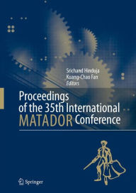 Proceedings of the 35th International MATADOR Conference: Formerly The International Machine Tool Design and Research Conference - Srichand Hinduja
