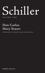 Schiller: Volume Two: Don Carlos, Mary Stuart - Friedrich Schiller