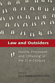 Law and Outsiders: Norms, Processes and 'Othering' in the 21st Century - Cian C Murphy