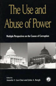 The Use and Abuse of Power - Annette Y. Lee-Chai