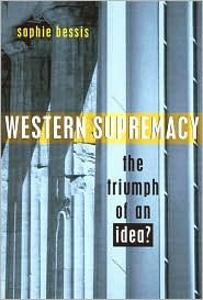 Western Supremacy: The Triumph of an Idea? - Sophie Bessis