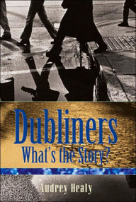 Dubliners: What's the Story? - Audrey Healy