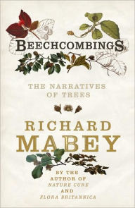 Beechcombings: The Narratives of Trees - Richard Mabey