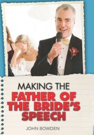 Making the Father of the Bride's Speech - John Bowden