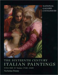 National Gallery Catalogues: The Sixteenth-Century Italian Paintings, Volume II: Venice, 1540-1600 - Nicholas Penny