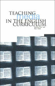 Teaching Media in the English Curriculum - Andrew Hart