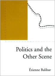 Politics and the Other Scene - Etienne Balibar