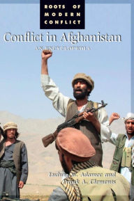Conflict in Afghanistan: An Encyclopedia - Frank A. Clements