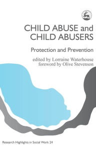 CHILD ABUSE AND CHILD ABUSERS - Lorraine Waterhouse