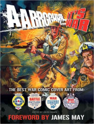 Aarrgghh!! It's War: The Best War Comic Cover Art from War, Battle, Air Ace and War at Sea Picture Libraries - David Roach