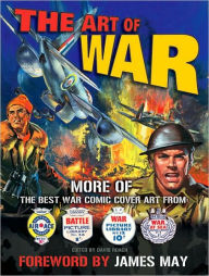 The Art of War: More of The Best War Comic Cover Art From War, Battle, Air Ace and War at Sea - David Roach