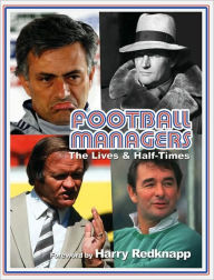 Football Managers: The Lives & Half-Times - Ian Valentine