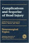 Complications and Sequelae of Head Injury - Daniel Louis Barrow