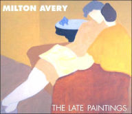 Milton Avery: The Late Paintings - Robert Hobbs