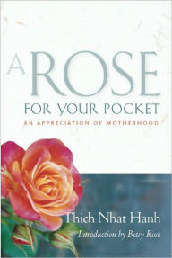 Rose for Your Pocket - Thich Nhat Hanh