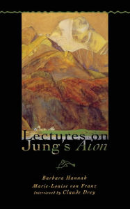 Lectures on Jung's Aion (Polarities of the Psyche) - Marie-Louise von Franz