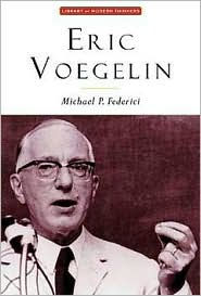 Eric Voegelin: The Restoration of Order - Michael P. Federici
