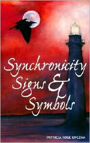 Synchronicity, Signs and Symbols - Patricia Rose Upczak