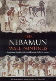 Nebamun Wall Paintings: Conservation, Scientific Analysis and Redisplay - Andrew Middleton